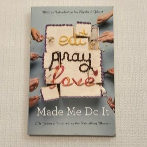 Other - Eat Pray Love Made Me Do It